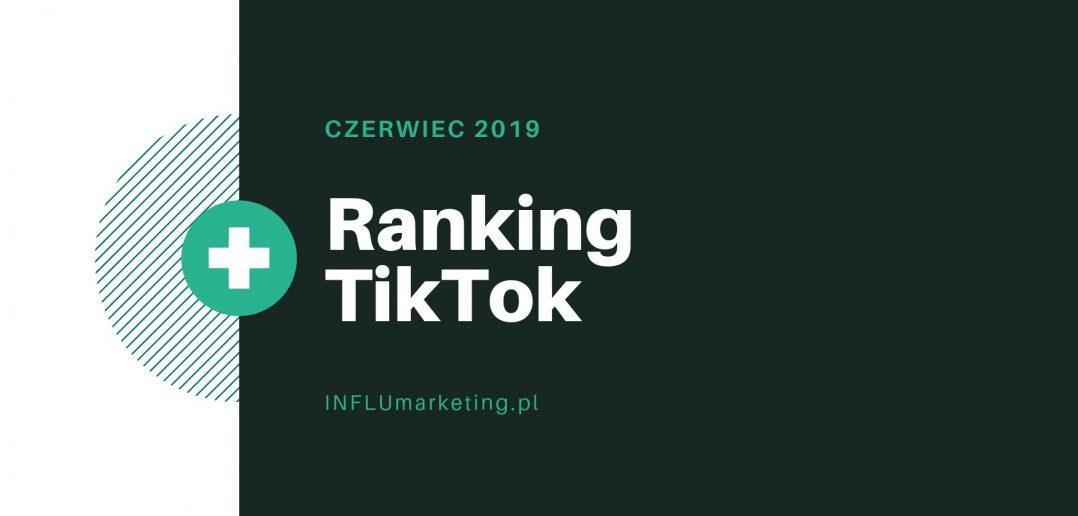 Ranking TikTok Polska - Czerwiec 2019