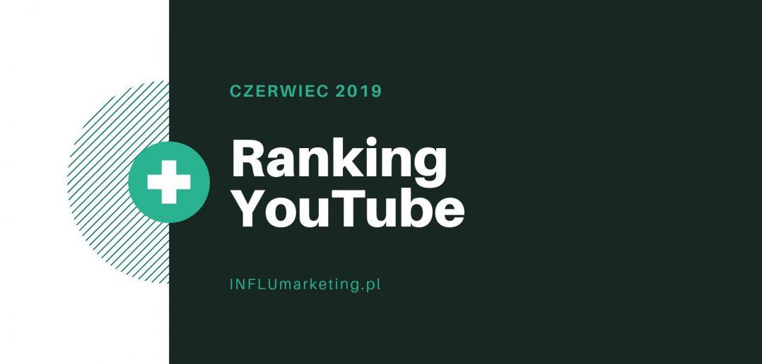 Ranking YouTube Polska - Czerwiec 2019