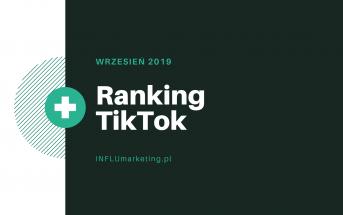 Ranking TikTok Polska - Wrzesień 2019
