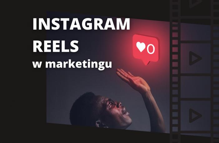 instagram reels w marketingu